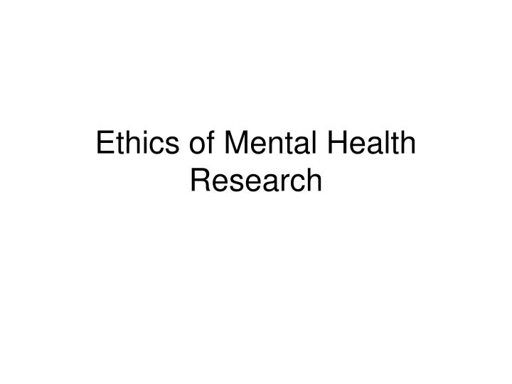 ethics of mental health research n.