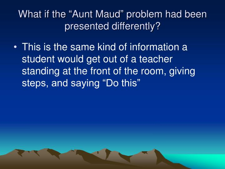 """What if the """"Aunt Maud"""" problem had been presented differently?"""