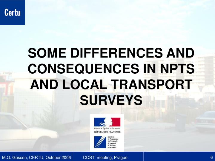 SOME DIFFERENCES AND CONSEQUENCES IN NPTS AND LOCAL TRANSPORT SURVEYS