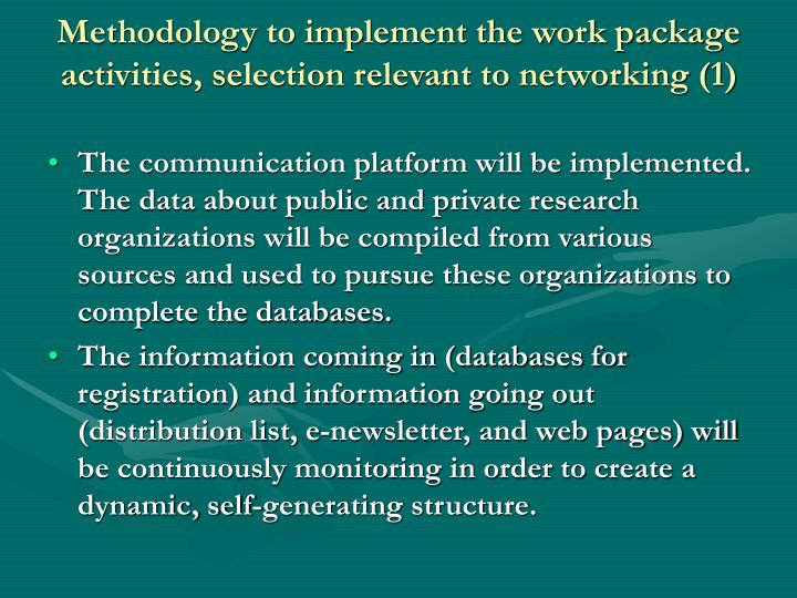 Methodology to implement the work package activities, selection relevant to networking (1)