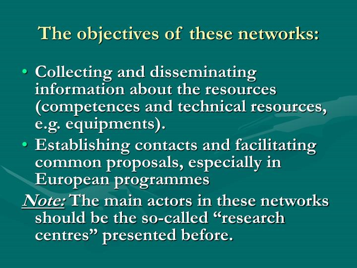 The objectives of these networks: