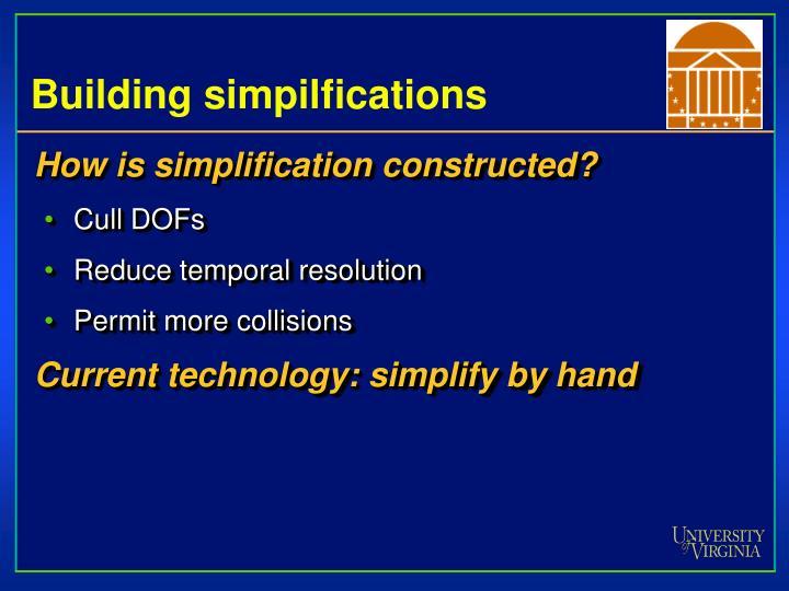 Building simpilfications