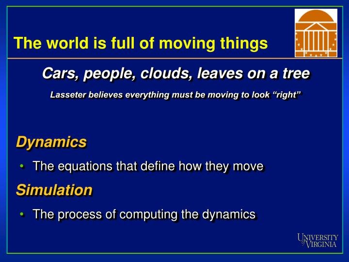 The world is full of moving things