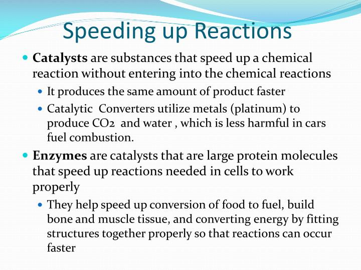 Speeding up Reactions