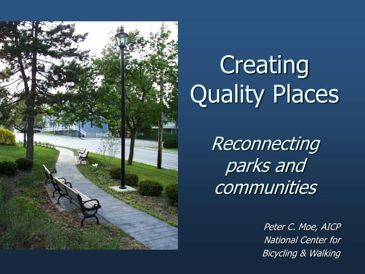 creating quality places reconnecting parks and communities n.