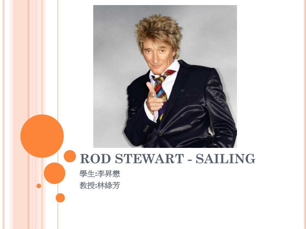 ppt rod stewart sailing powerpoint presentation id 6302735