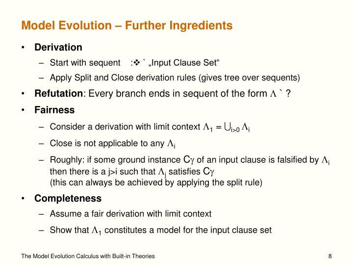 Model Evolution – Further Ingredients