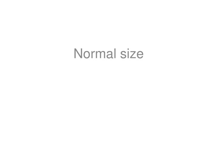 Normal size