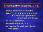 modeling the galactic n e d n e
