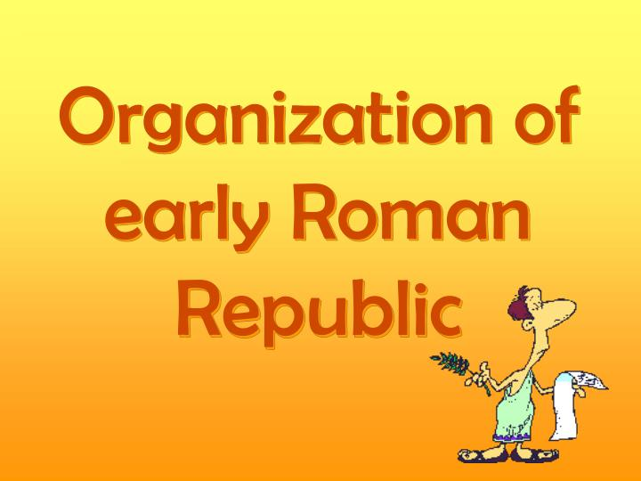 Organization of early Roman Republic