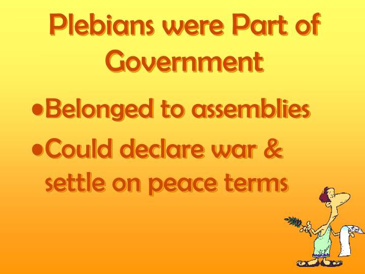 Plebians were Part of Government