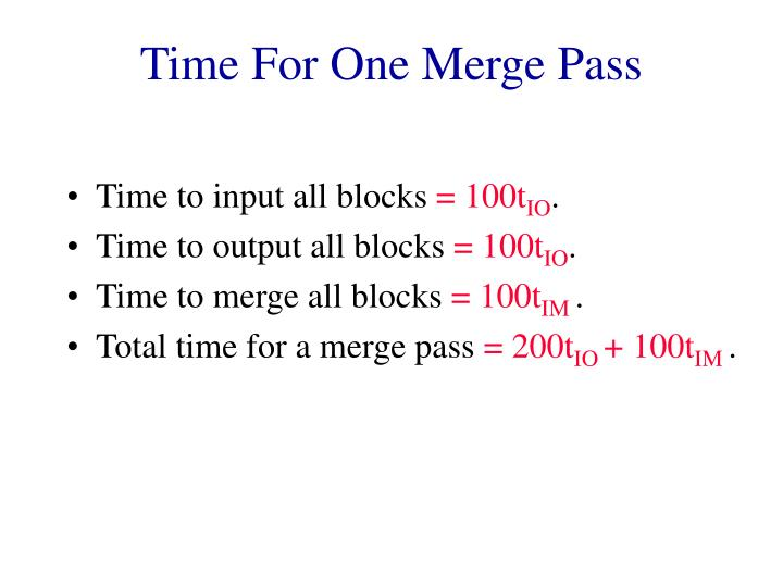 Time For One Merge Pass
