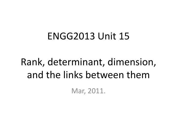 engg2013 unit 15 rank determinant dimension and the links between them n.