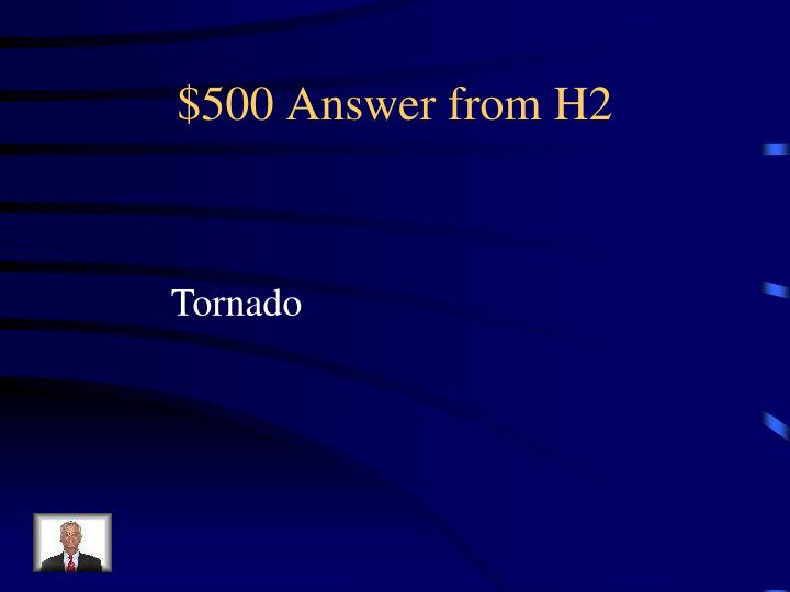 $500 Answer from H2