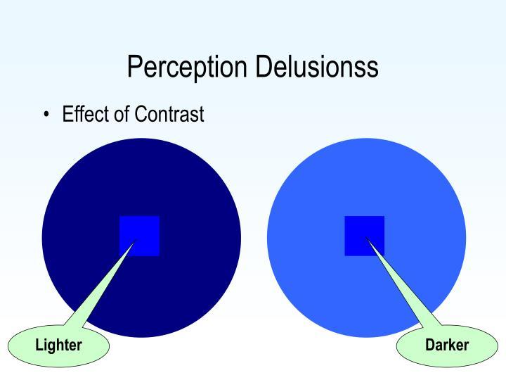 Perception Delusionss
