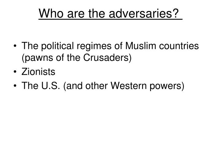 Who are the adversaries?