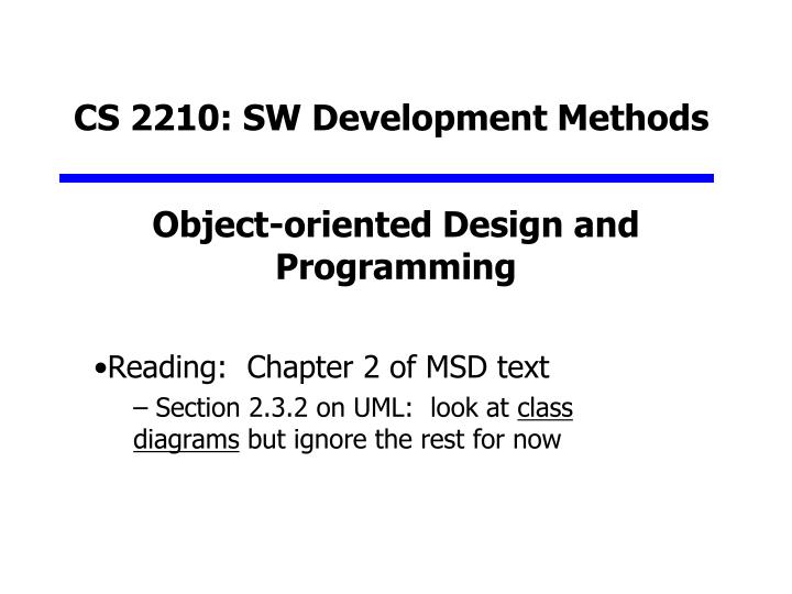 object oriented development technology It is in the best interests of the software development industry, and object oriented technology in particular, that there be standard notations for development therefore, this edition.