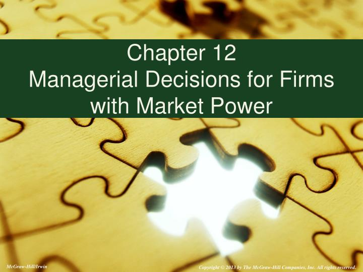 chapter 12 managerial decisions for firms with market power n.
