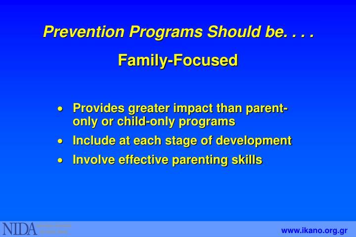 Prevention Programs Should be. . . .