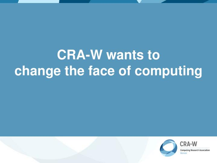 CRA-W wants to
