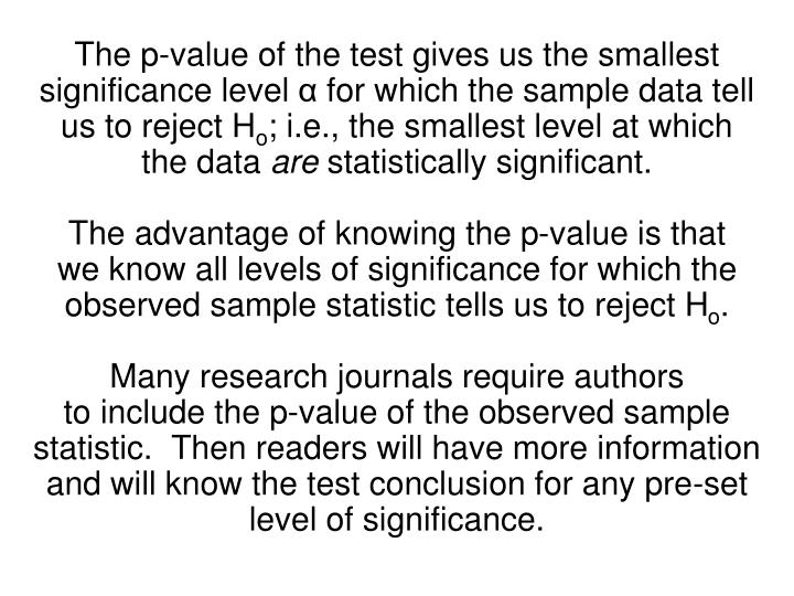 The p-value of the test gives us the smallest significance level