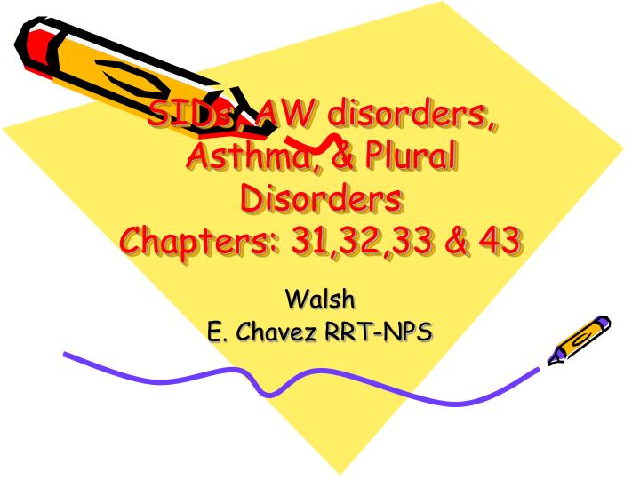 Sids aw disorders asthma plural disorders chapters 31 32 33 43