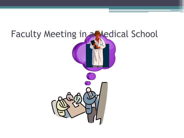 Faculty meeting in a medical school