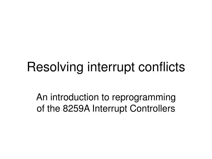 resolving interrupt conflicts n.