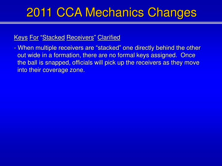 2011 CCA Mechanics Changes