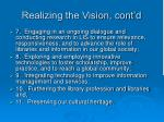 realizing the vision cont d