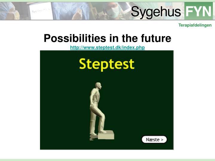 Possibilities in the future
