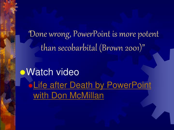 Done wrong powerpoint is more potent than secobarbital brown 2001