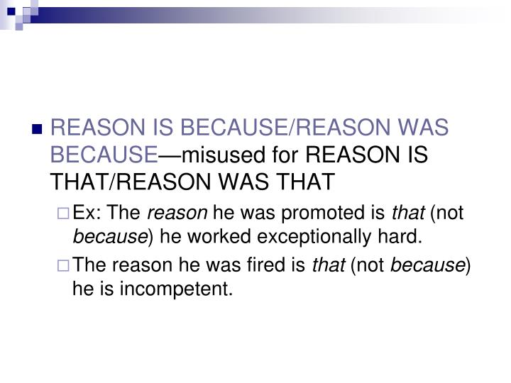 REASON IS BECAUSE/REASON WAS