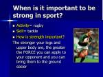 when is it important to be strong in sport