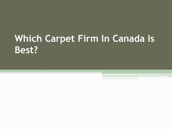 which carpet firm in canada is best n.