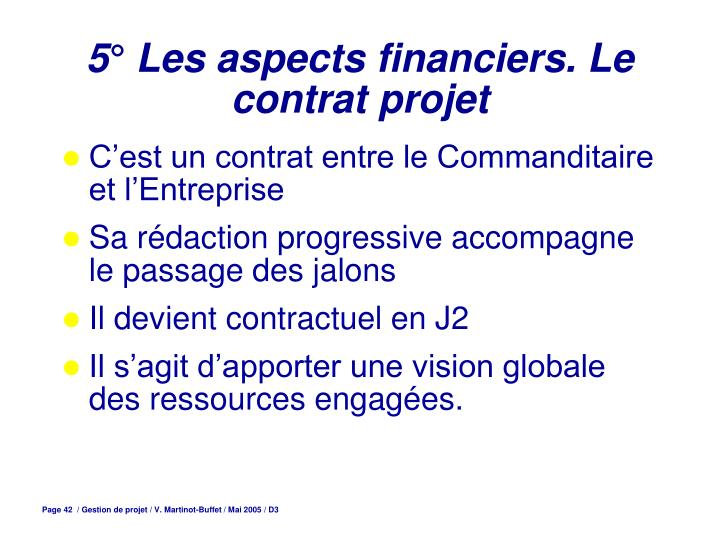 5° Les aspects financiers. Le contrat projet