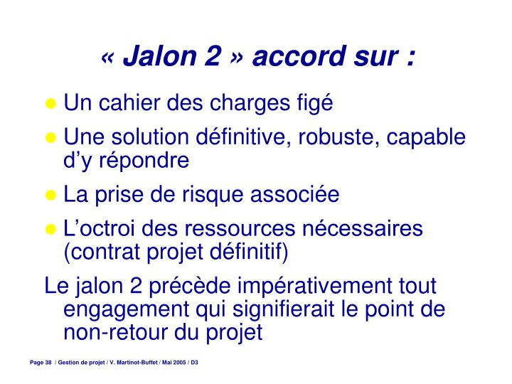 « Jalon 2 » accord sur :