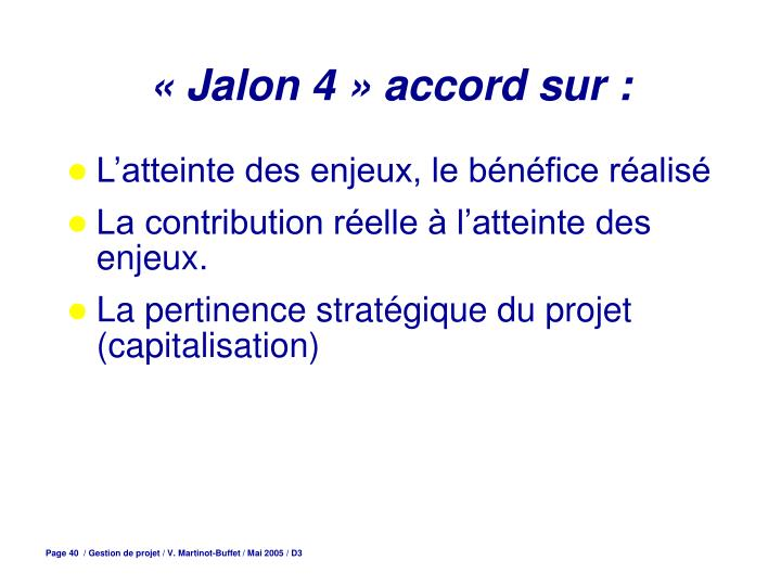 « Jalon 4 » accord sur :