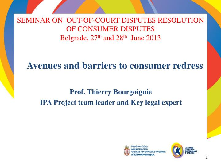 Seminar on out of court disputes resolution of consumer disputes belgrade 27 th and 28 th june 2013
