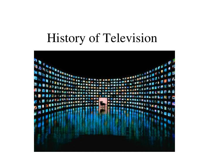 an introduction to the history of the television Well, the history of invention of the television can be contributed to many great minds in fact, it was not just a single idea that came to the fore, but a combination of inventions by pioneers at the dawn of television history, there were two distinct paths of technology experimented with by researchers.