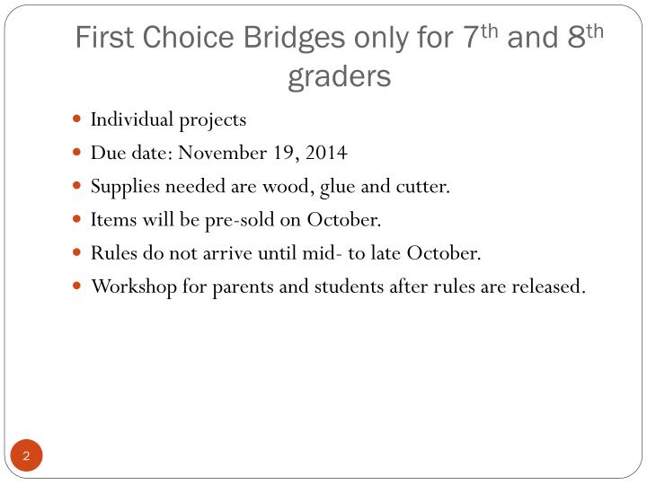 First choice bridges only for 7 th and 8 th graders