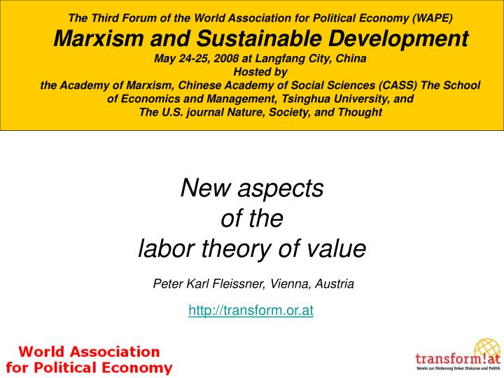 New aspects of the labor theory of value peter karl fleissner vienna austria http transform or at
