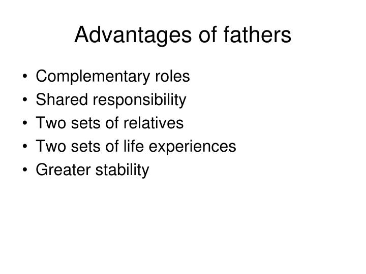 Advantages of fathers