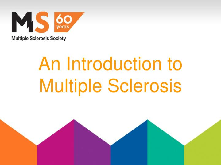 an introduction to the issue of multiple sclerosis Free multiple sclerosis understanding multiple sclerosis - introduction multiple sclerosis is multiple sclerosis is a worldwide health issue.