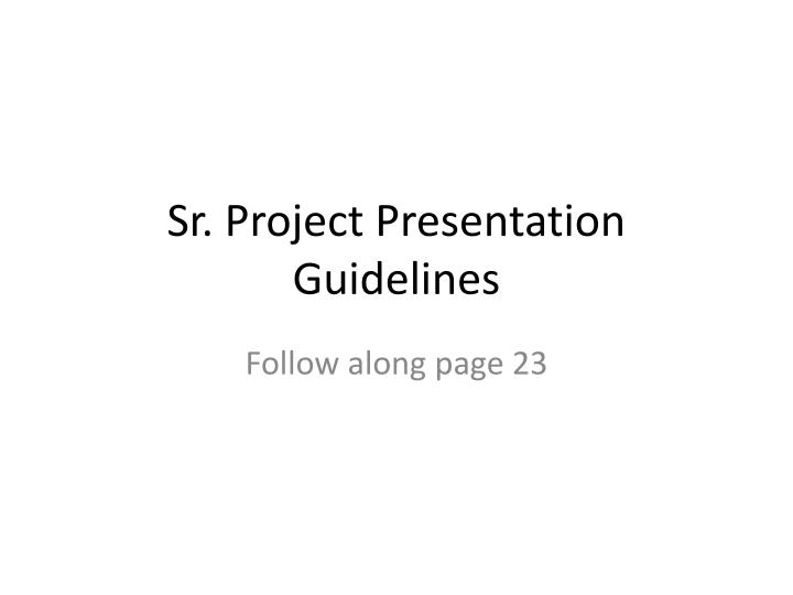 senior project powerpoint outline Senior project proposal outline title page project will attempt to fill or question you are attempting to answer senior project proposal score sheet.