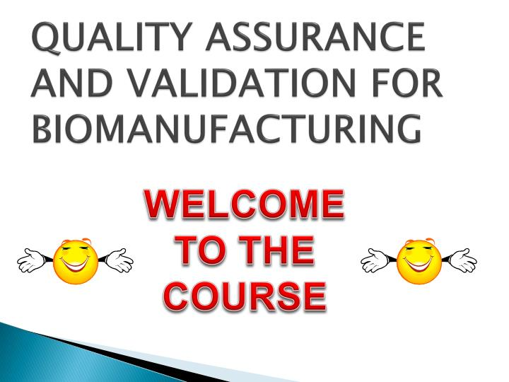 quality assurance and validation for biomanufacturing n.