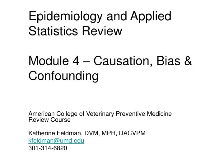 epidemiology and applied statistics review module 4 causation bias confounding