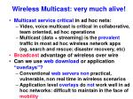 wireless multicast very much alive