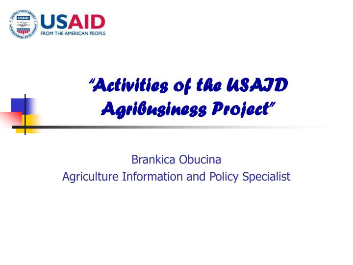 activities of the usaid agribusiness project n.
