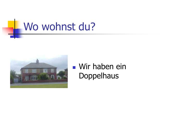 Wo wohnst du?